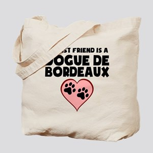 My Best Friend Is A Dogue de Bordeaux Tote Bag