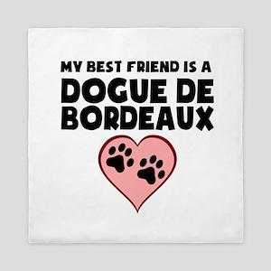 My Best Friend Is A Dogue de Bordeaux Queen Duvet