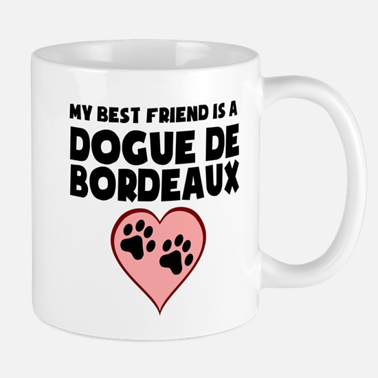 My Best Friend Is A Dogue de Bordeaux Mugs