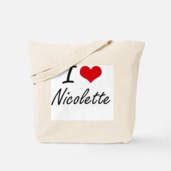 I Love Nicolette artistic design Tote Bag