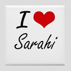 I Love Sarahi artistic design Tile Coaster