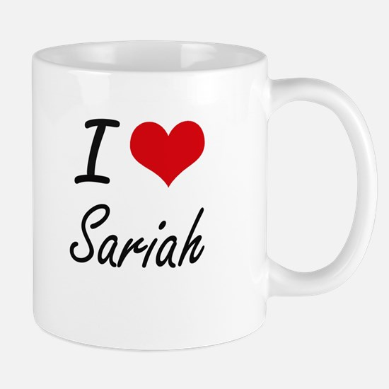 I Love Sariah artistic design Mugs