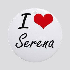 I Love Serena artistic design Round Ornament