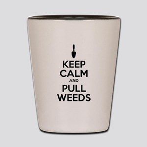 Keep Calm Pull Weeds Shot Glass