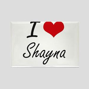 I Love Shayna artistic design Magnets