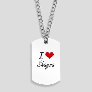 I Love Shayna artistic design Dog Tags