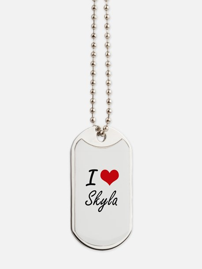 I Love Skyla artistic design Dog Tags