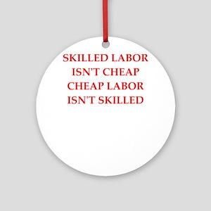 skilled labor Round Ornament