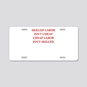 skilled labor Aluminum License Plate