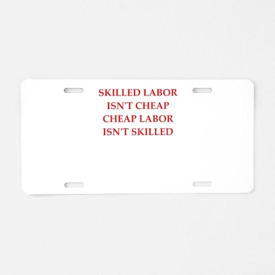 skilled labor Aluminum License Plate