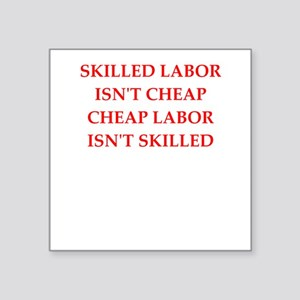 skilled labor Sticker