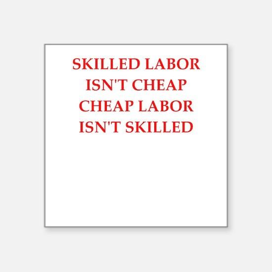 skilled labor Sticker
