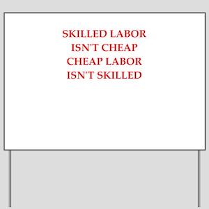 skilled labor Yard Sign