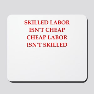 skilled labor Mousepad