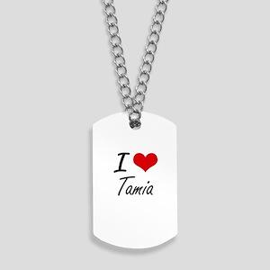 I Love Tamia artistic design Dog Tags