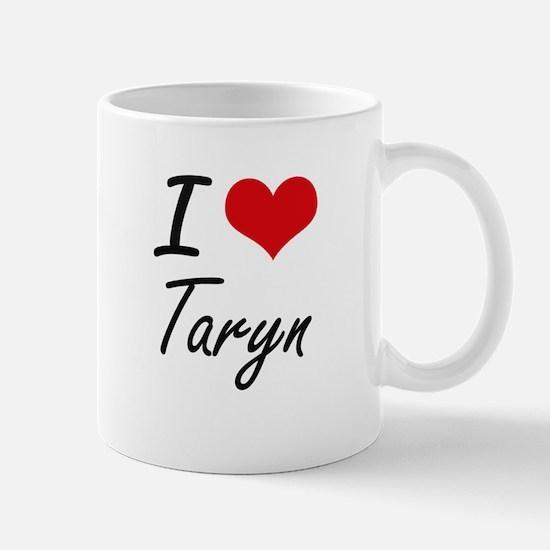 I Love Taryn artistic design Mugs