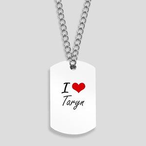 I Love Taryn artistic design Dog Tags