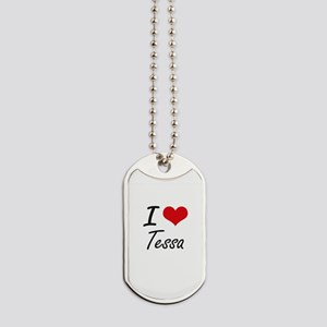 I Love Tessa artistic design Dog Tags