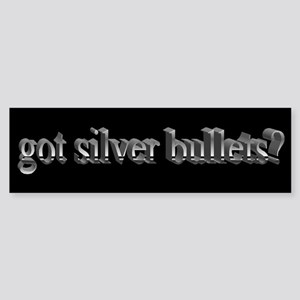 got silver bullets Bumper Sticker