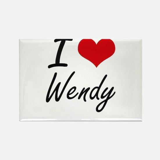 I Love Wendy artistic design Magnets