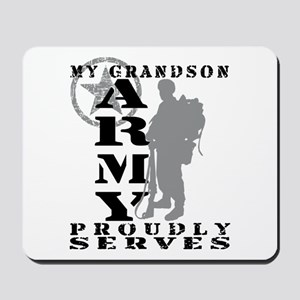 Grandson Proudly Serves 2 - ARMY Mousepad