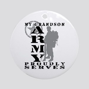 Grandson Proudly Serves 2 - ARMY Ornament (Round)