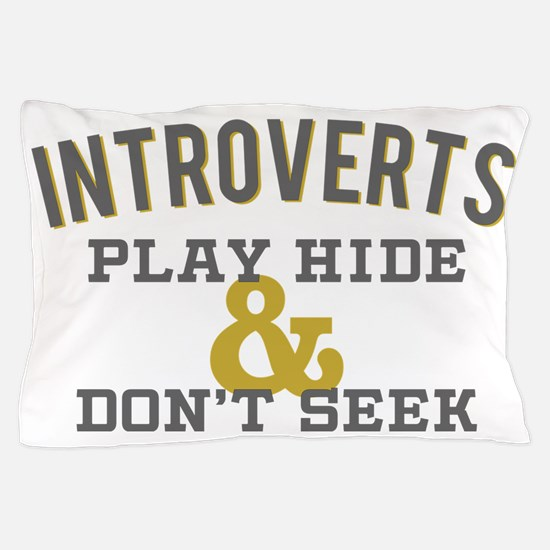 Introverts Hide and Don't Seek Pillow Case