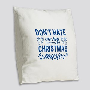 Don't Hate On My Christmas Burlap Throw Pillow
