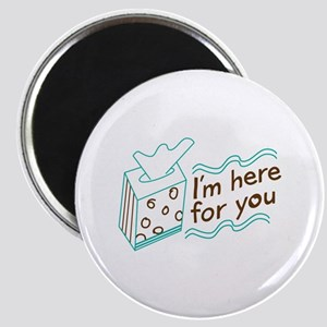 Here For You Magnets