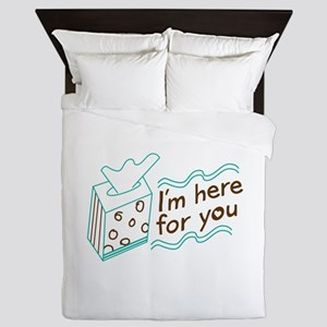 Here For You Queen Duvet