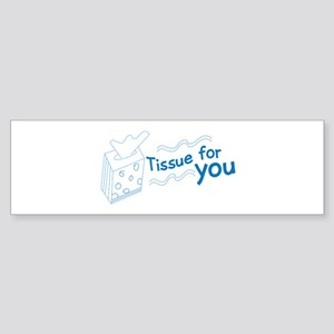 Tissue For You Bumper Sticker