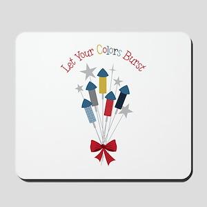 Let Colors Burst Mousepad