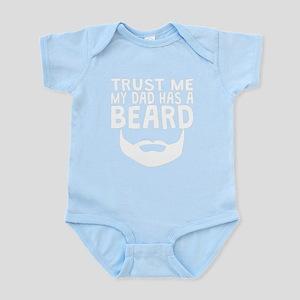 Trust Me My Dad Has A Beard Body Suit