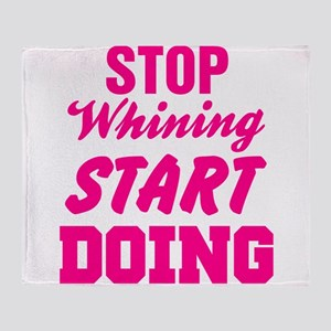 Stop Whining Start Doing Throw Blanket