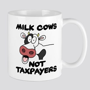 Milk Cows Not Taxpayers Mugs
