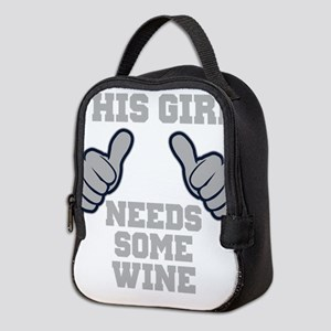 This Girl Needs Some Wine Neoprene Lunch Bag
