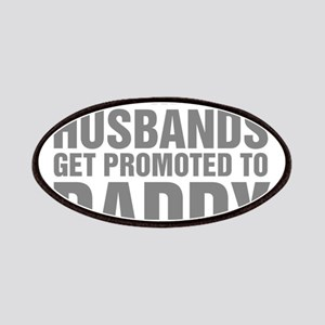Only The Best Husbands Get Promoted To Daddy Patch