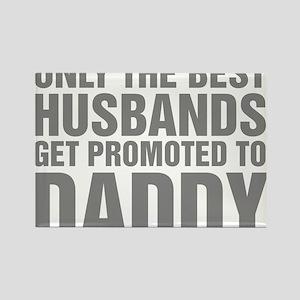 Only The Best Husbands Get Promot Rectangle Magnet
