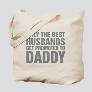 Only The Best Husbands Get Promoted To Da Tote Bag