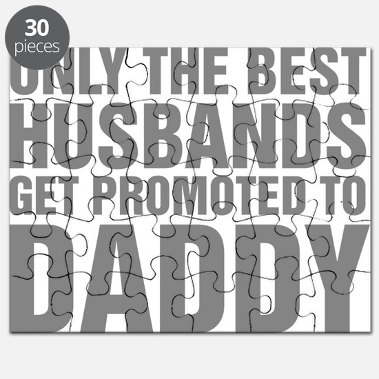Only The Best Husbands Get Promoted To Dadd Puzzle
