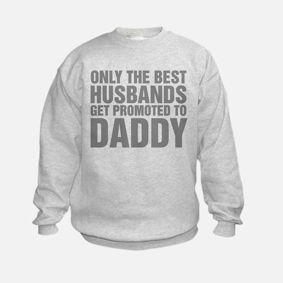 Only The Best Husbands Get Promote Sweatshirt