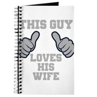 This Guy Loves His Wife Journal