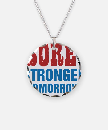 Sore Today Stronger Tomorrow Necklace