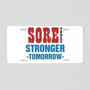 Sore Today Stronger Tomorro Aluminum License Plate