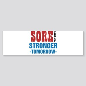 Sore Today Stronger Tomorrow Sticker (Bumper)