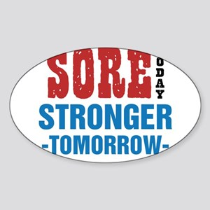 Sore Today Stronger Tomorrow Sticker (Oval)