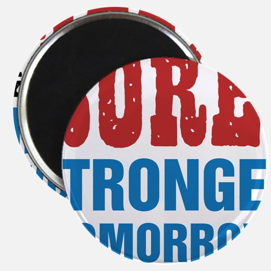 "Sore Today Stronger Tomorro 2.25"" Magnet (10 pack)"