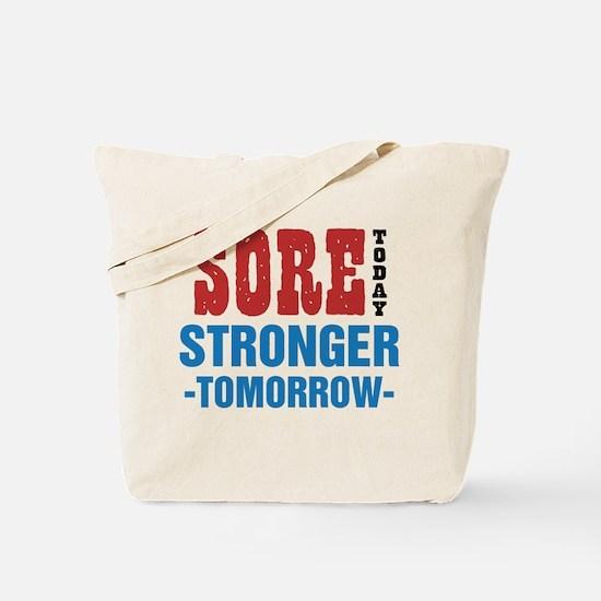 Sore Today Stronger Tomorrow Tote Bag