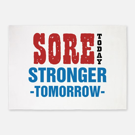 Sore Today Stronger Tomorrow 5'x7'Area Rug