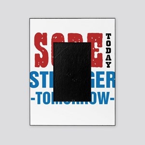 Sore Today Stronger Tomorrow Picture Frame